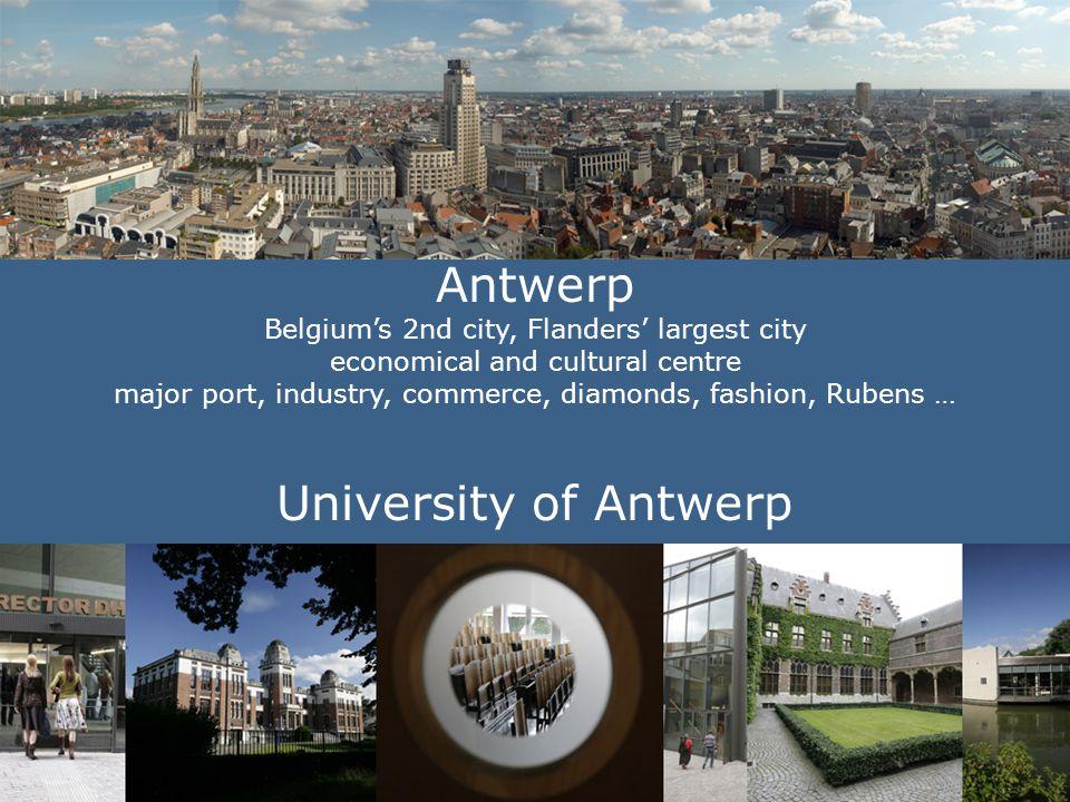 1 Antwerp Belgiums 2nd city, Flanders largest city economical and cultural centre major port, industry, commerce, diamonds, fashion, Rubens … Universi