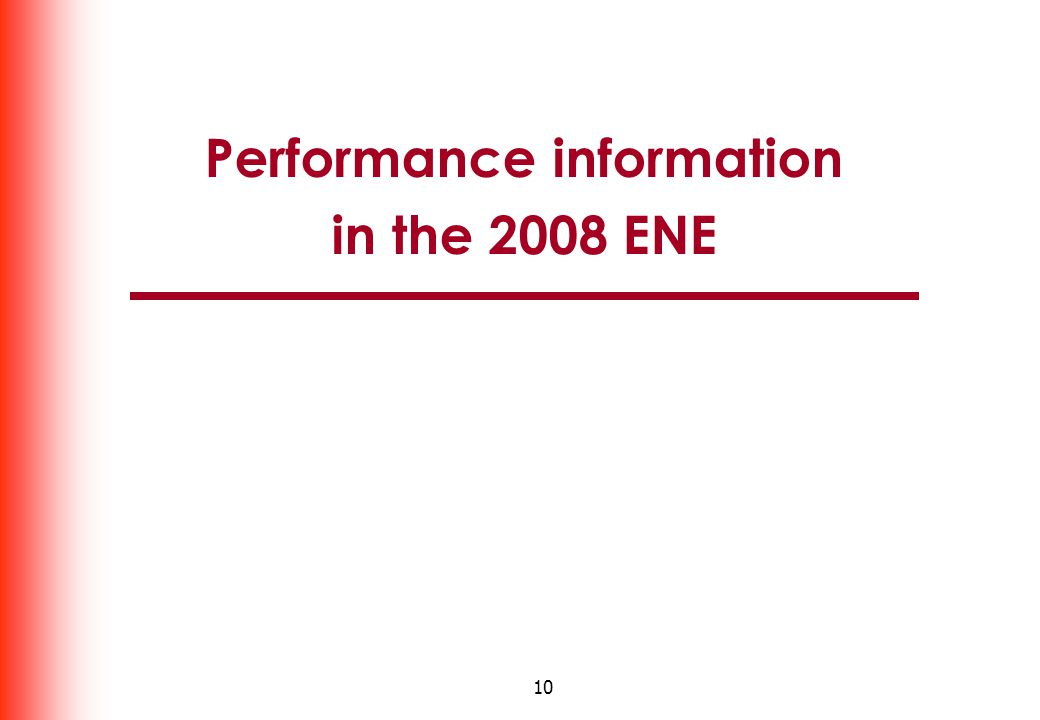 10 Performance information in the 2008 ENE