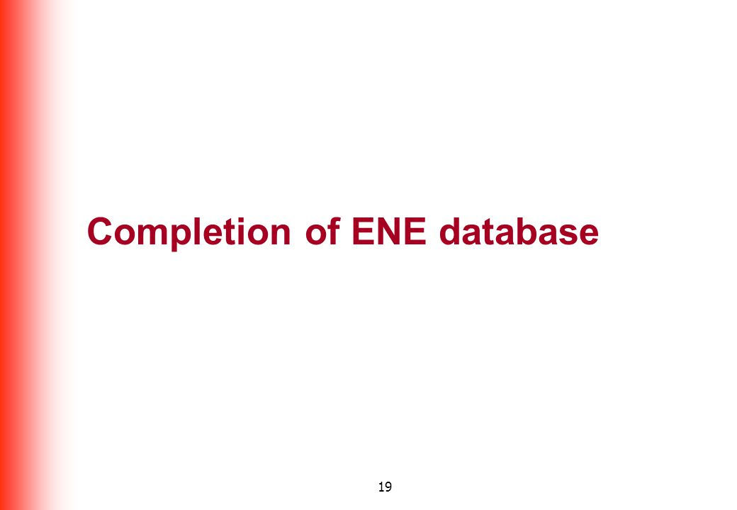 19 Completion of ENE database