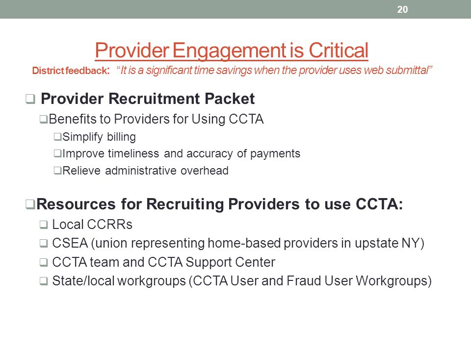 Provider Engagement is Critical District feedback : It is a significant time savings when the provider uses web submittal Provider Recruitment Packet