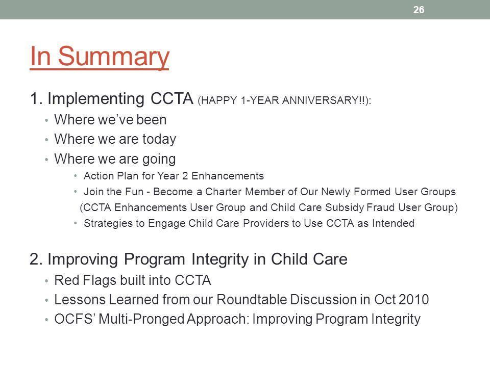 In Summary 1. Implementing CCTA (HAPPY 1-YEAR ANNIVERSARY!!): Where weve been Where we are today Where we are going Action Plan for Year 2 Enhancement