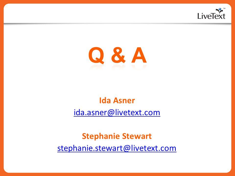 Ida Asner ida.asner@livetext.com Stephanie Stewart stephanie.stewart@livetext.com