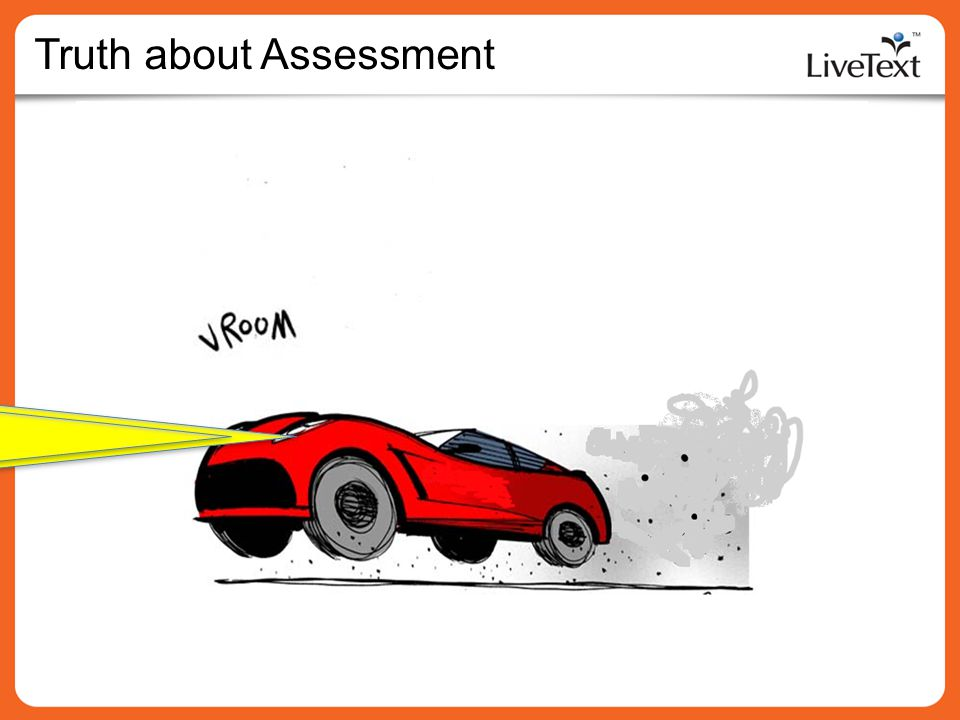 Truth about Assessment