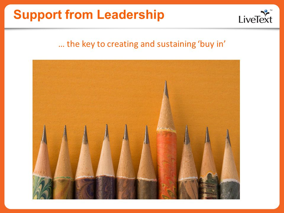 Support from Leadership … the key to creating and sustaining buy in