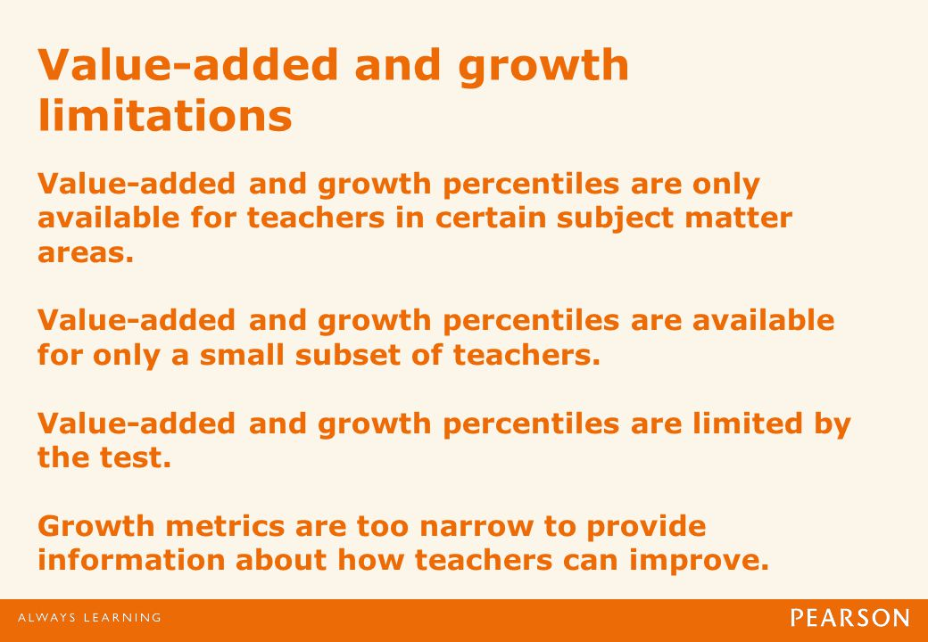 Value-added and growth limitations Value-added and growth percentiles are only available for teachers in certain subject matter areas.