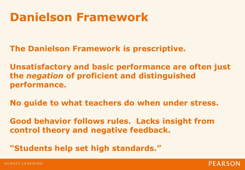 Danielson Framework The Danielson Framework is prescriptive.