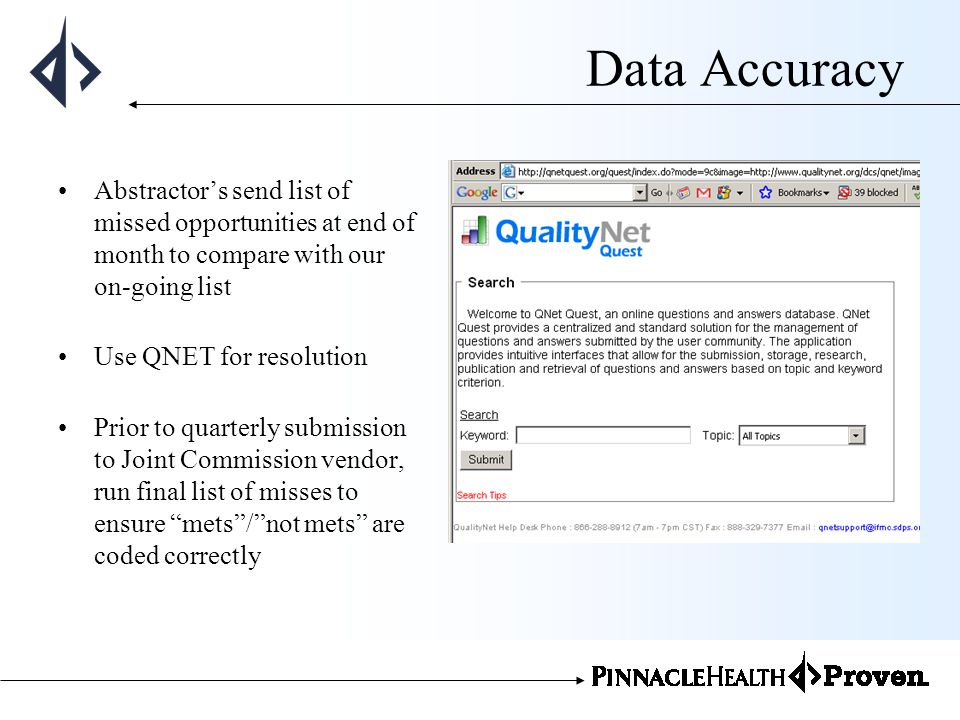 Data Accuracy Abstractors send list of missed opportunities at end of month to compare with our on-going list Use QNET for resolution Prior to quarter