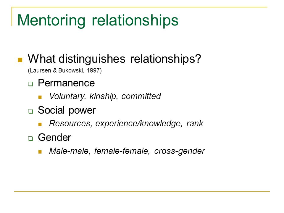 Mentoring relationships What distinguishes relationships.