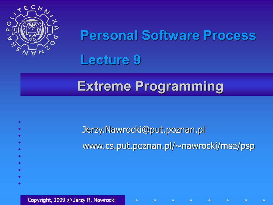 Extreme Programming Copyright, 1999 © Jerzy R.