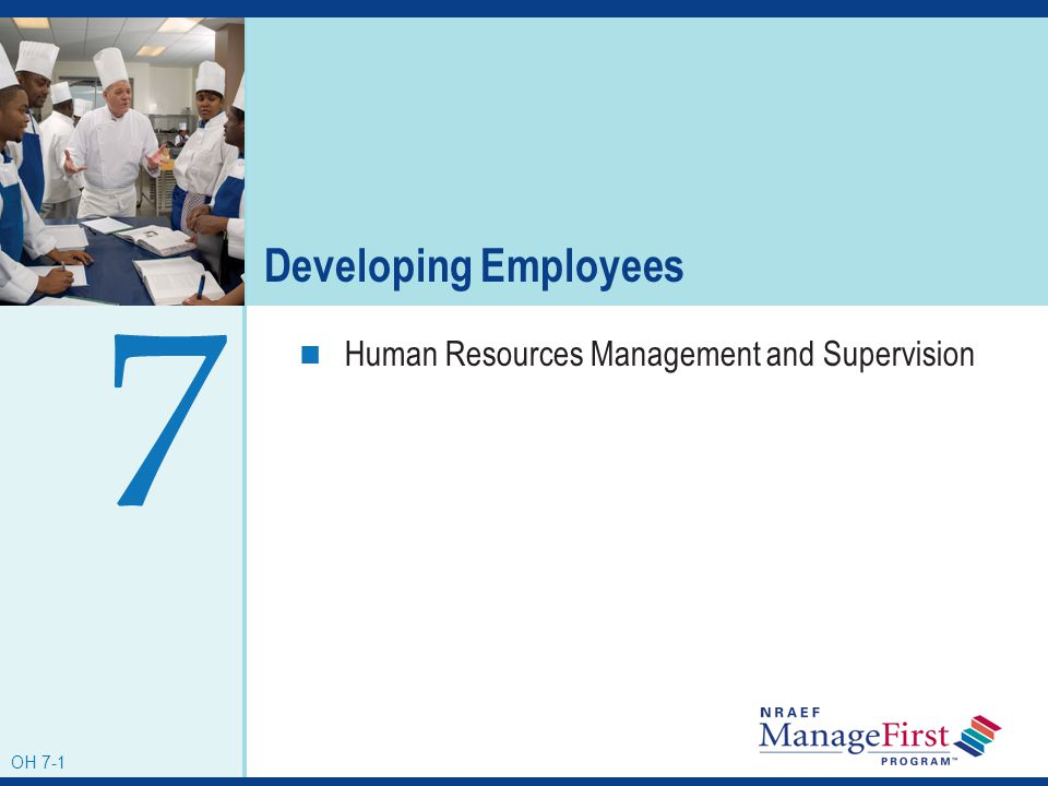 OH 7-1 Developing Employees Human Resources Management and Supervision 7 OH 7-1