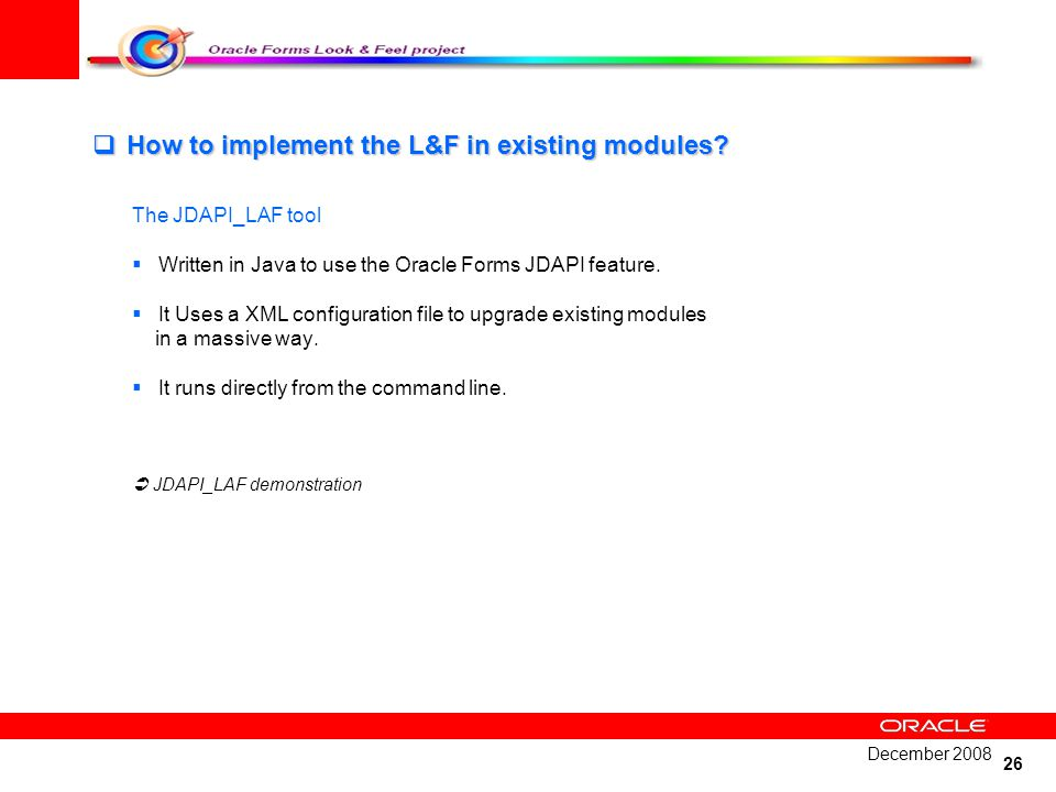 26 How to implement the L&F in existing modules.How to implement the L&F in existing modules.