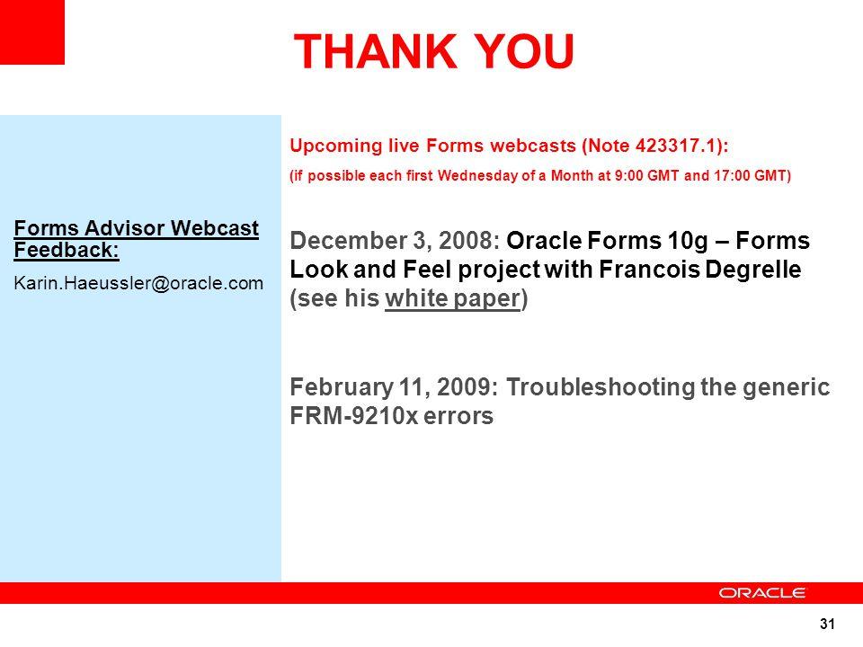 31 THANK YOU Day, Date, 2004 time p.m. ET Teleconference Access: North America: xxxx International: xxxx Password: Advisor Forms Advisor Webcast Feedb