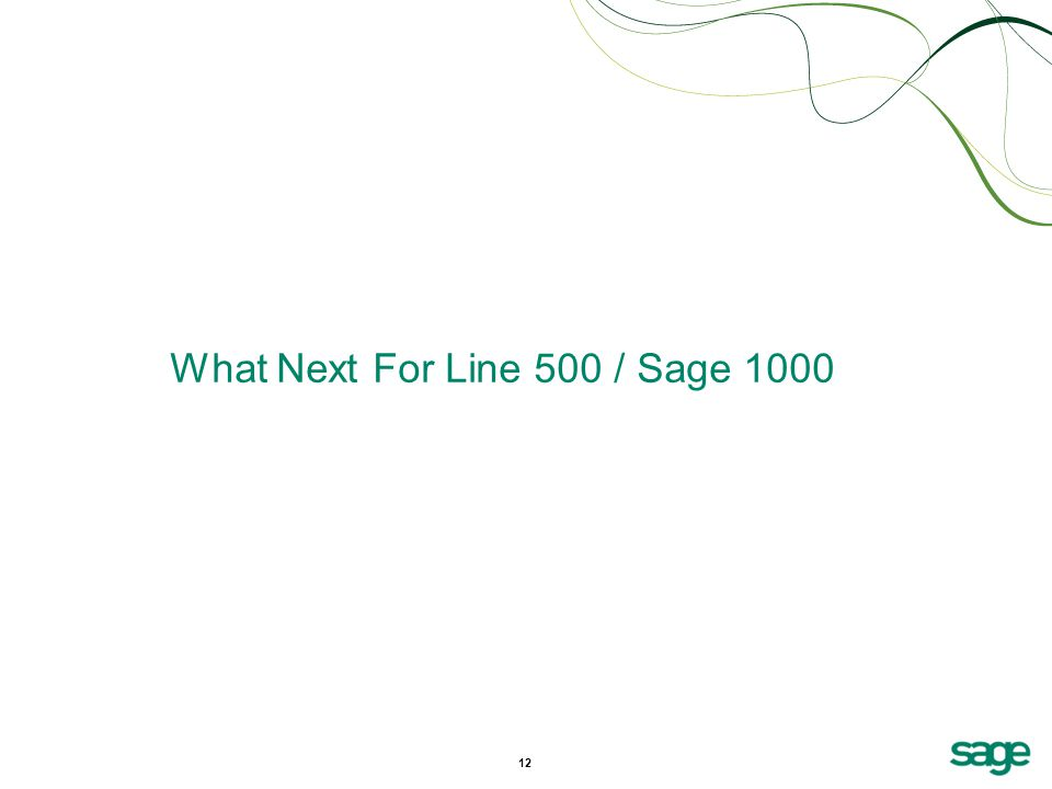 12 What Next For Line 500 / Sage 1000