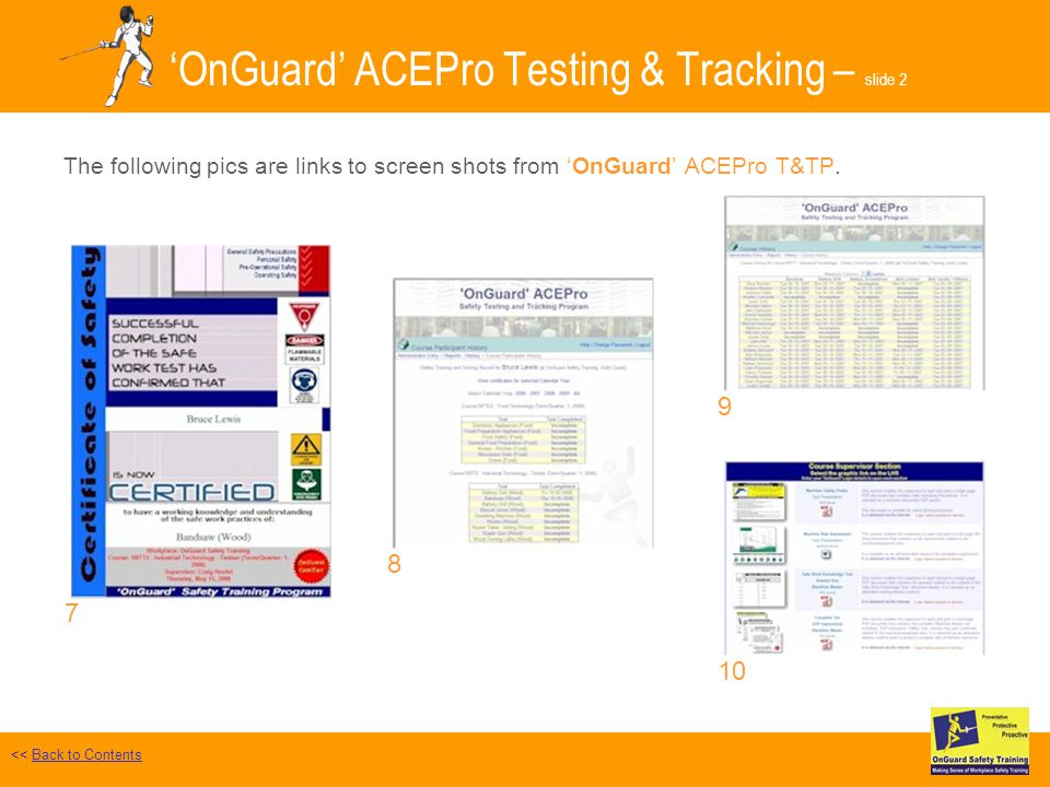 OnGuard ACEPro Testing & Tracking – slide 2 The following pics are links to screen shots from OnGuard ACEPro T&TP.