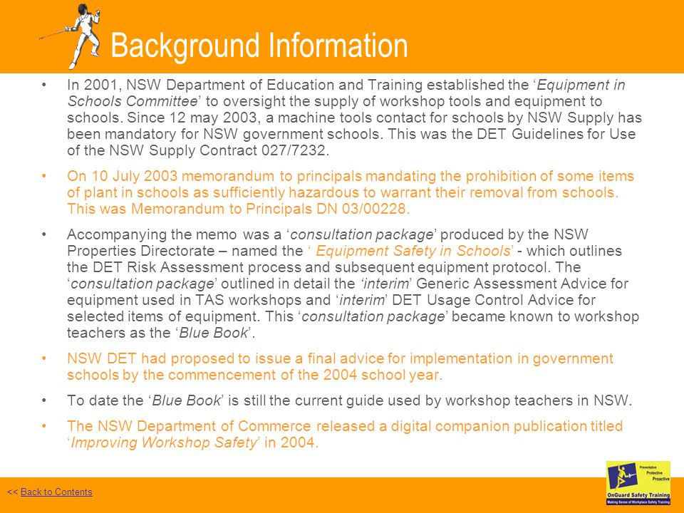 Background Information In 2001, NSW Department of Education and Training established the Equipment in Schools Committee to oversight the supply of workshop tools and equipment to schools.
