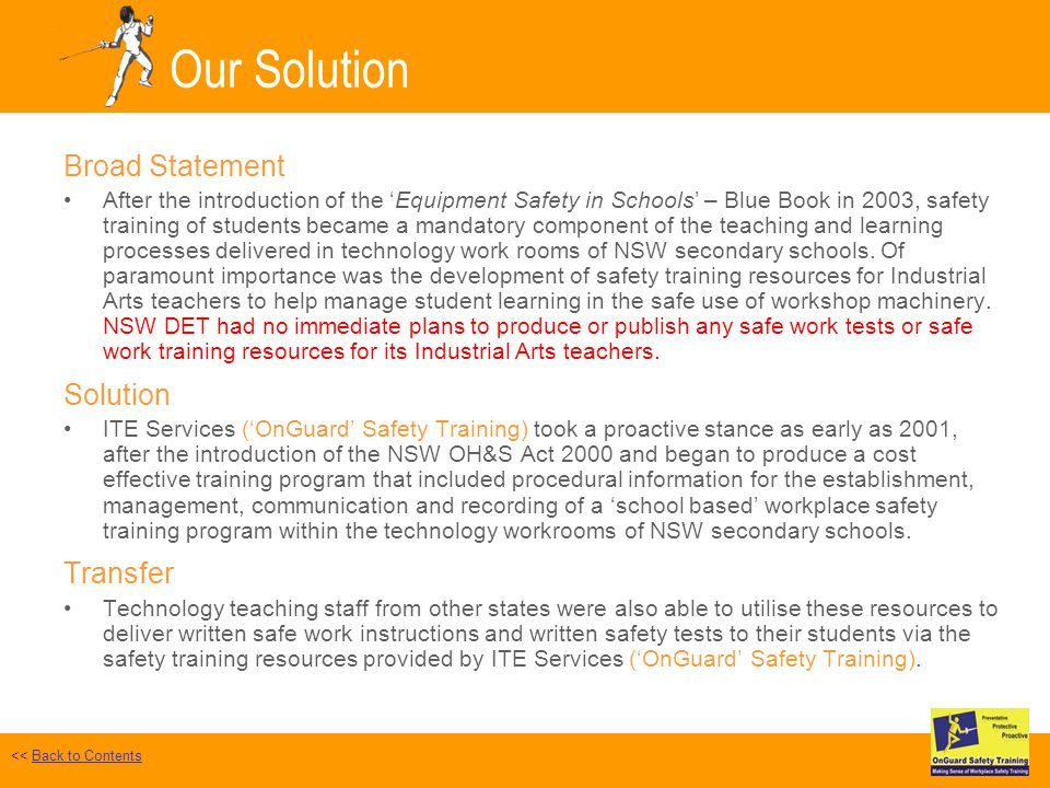 Our Solution Broad Statement After the introduction of the Equipment Safety in Schools – Blue Book in 2003, safety training of students became a mandatory component of the teaching and learning processes delivered in technology work rooms of NSW secondary schools.
