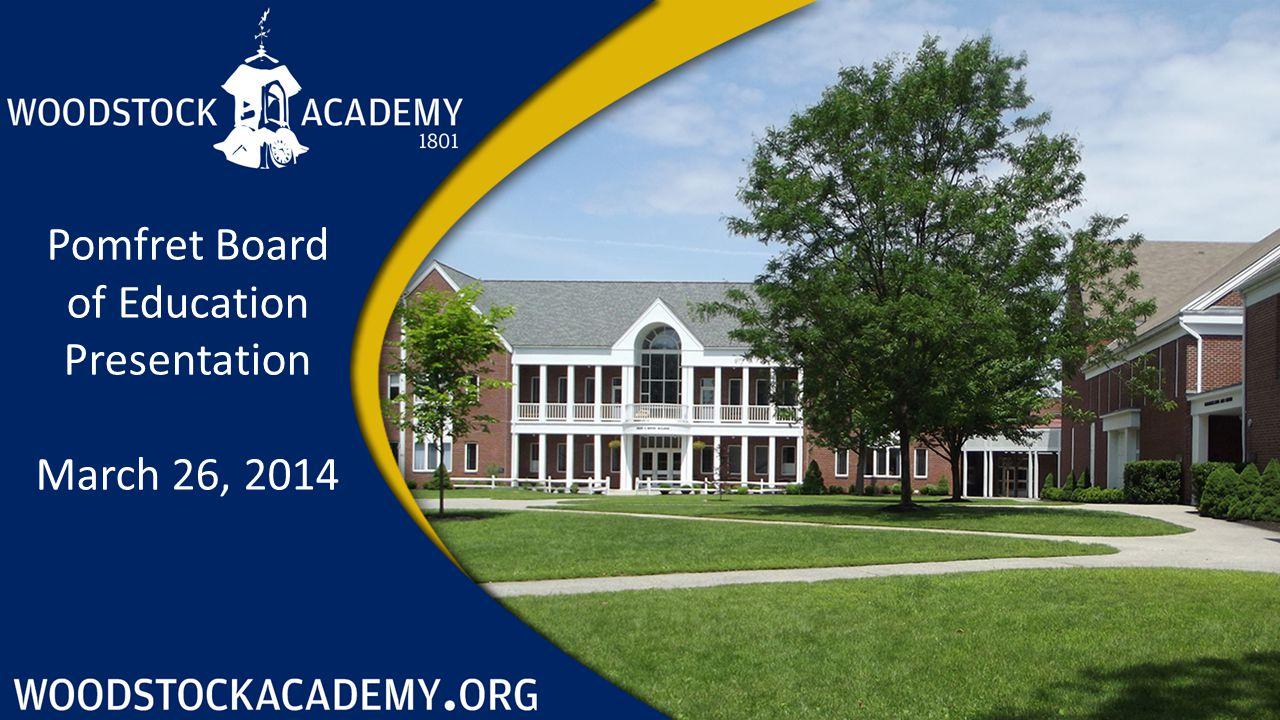 Pomfret Board of Education Presentation March 26, 2014