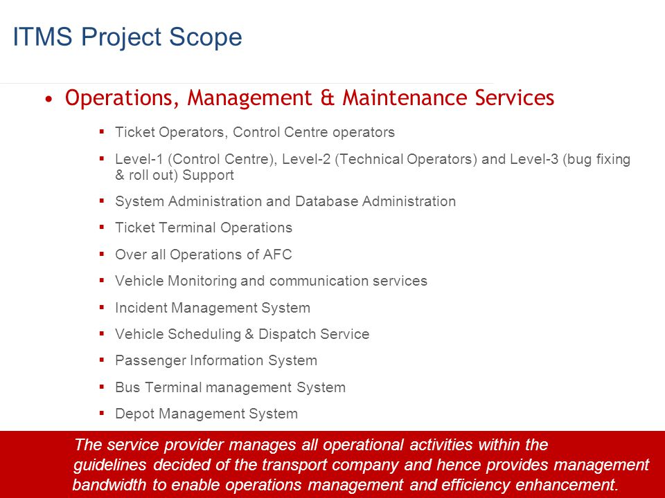 ITMS Project Scope Operations, Management & Maintenance Services Ticket Operators, Control Centre operators Level-1 (Control Centre), Level-2 (Technic