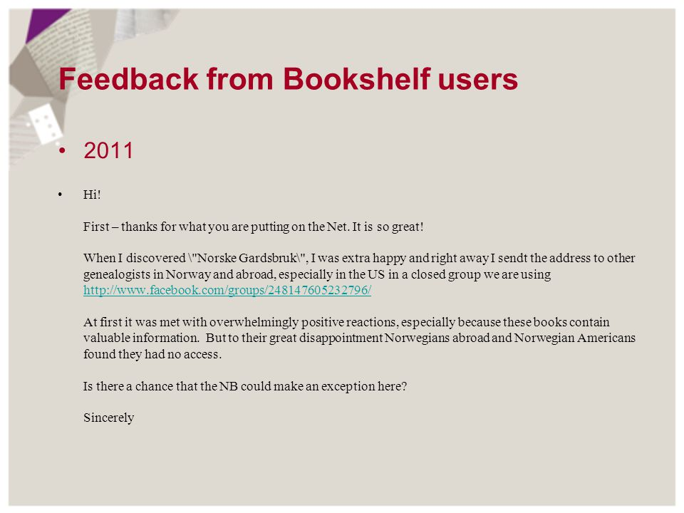 Feedback from Bookshelf users 2011 Hi! First – thanks for what you are putting on the Net. It is so great! When I discovered \