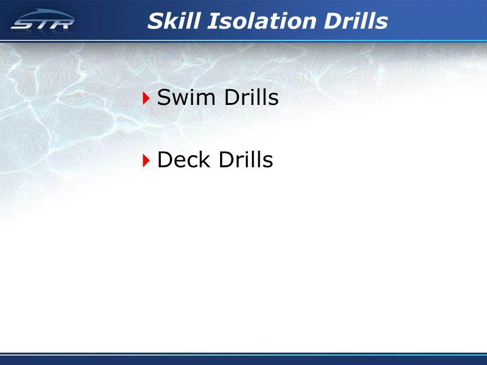 Skill Isolation Drills Swim Drills Deck Drills