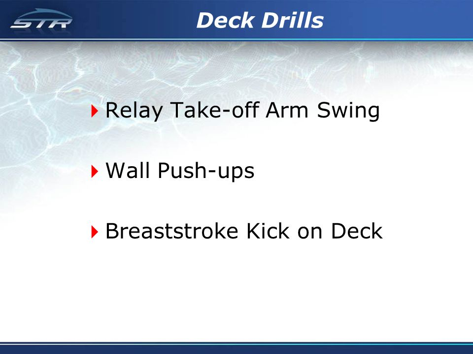 Deck Drills Relay Take-off Arm Swing Wall Push-ups Breaststroke Kick on Deck