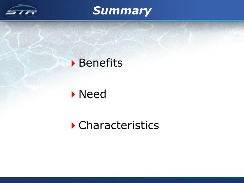 Benefits Need Characteristics Summary
