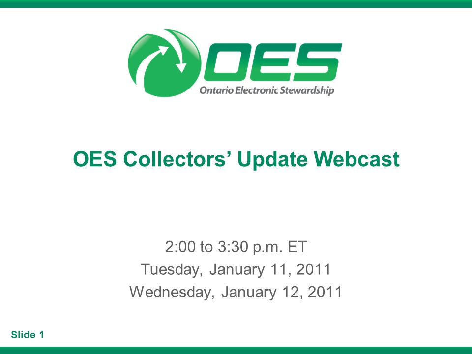 Slide 1 OES Collectors Update Webcast 2:00 to 3:30 p.m.