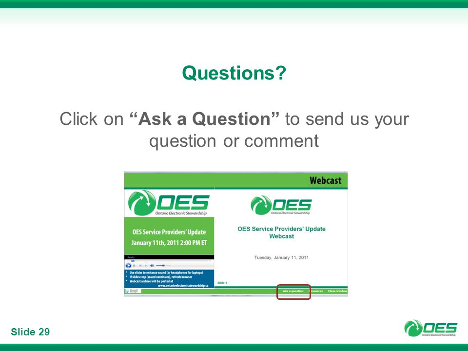 Slide 29 Questions? Click on Ask a Question to send us your question or comment