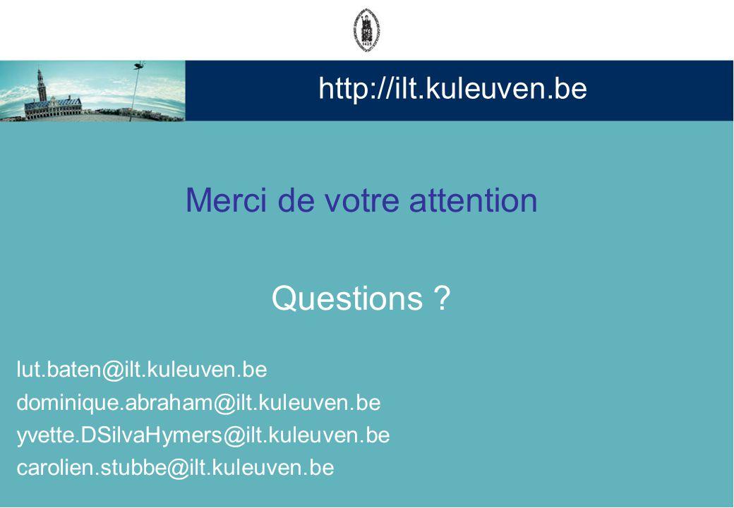 http://ilt.kuleuven.be Merci de votre attention Questions .
