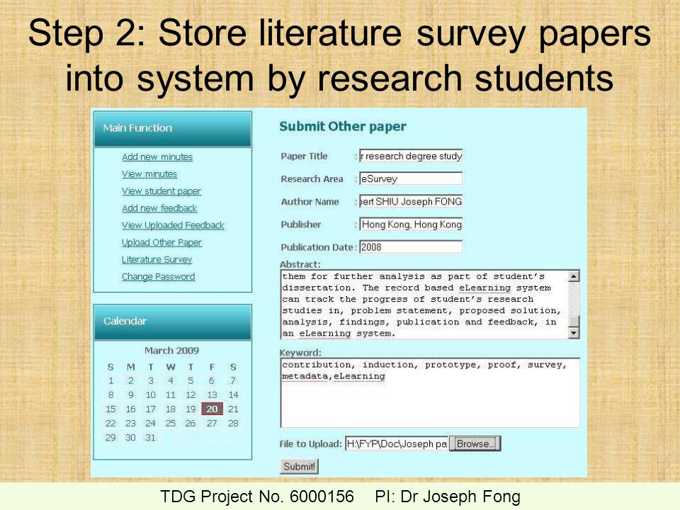 Step 2: Store literature survey papers into system by research students TDG Project No. 6000156 PI: Dr Joseph Fong