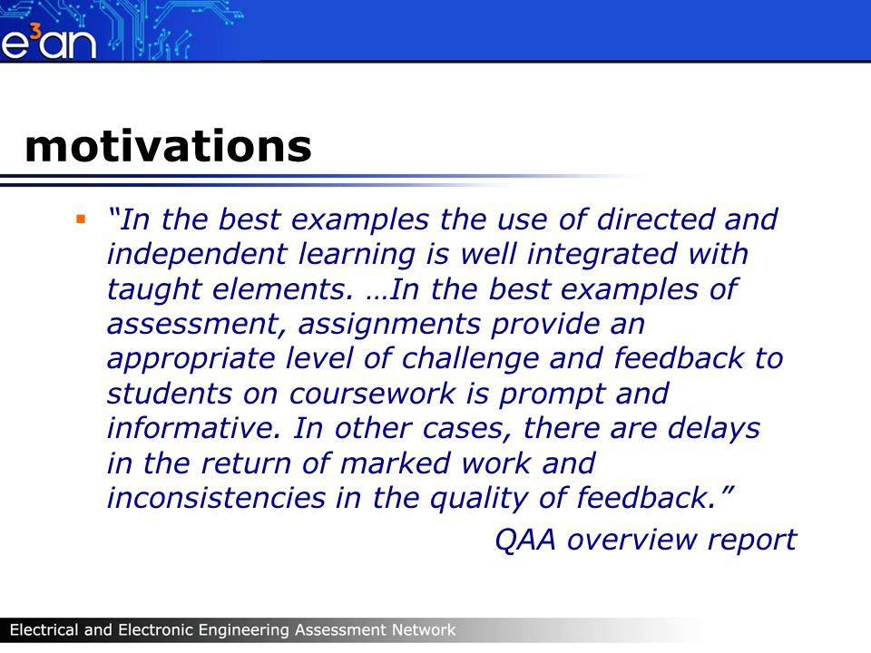 motivations In the best examples the use of directed and independent learning is well integrated with taught elements.