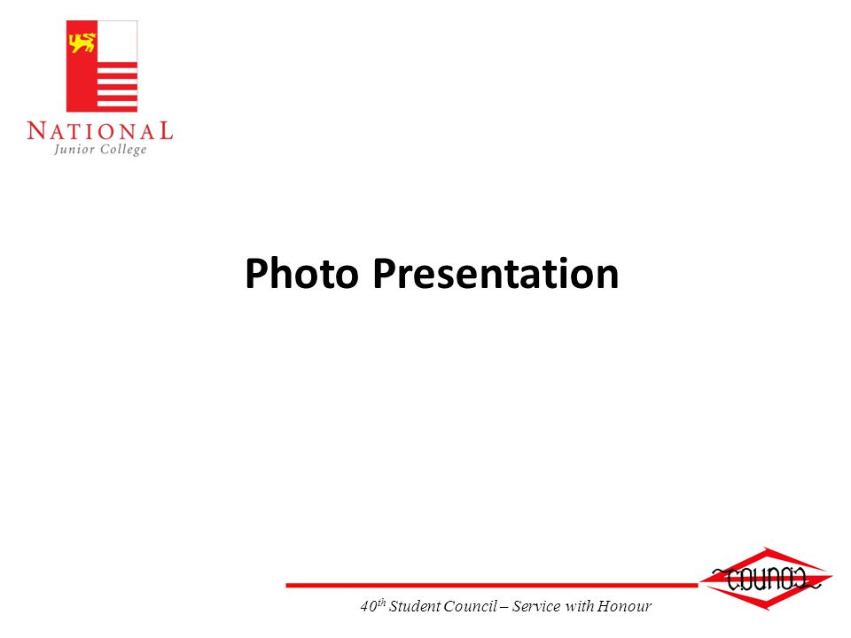 40 th Student Council – Service with Honour Photo Presentation