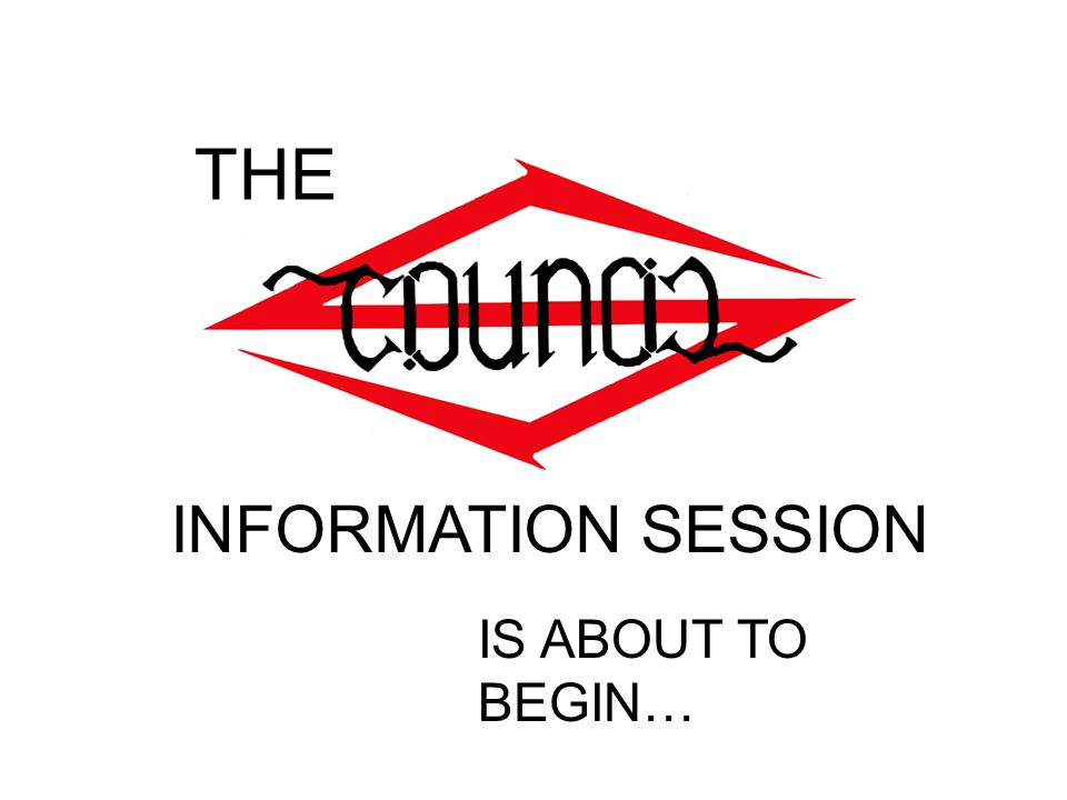 INFORMATION SESSION THE IS ABOUT TO BEGIN…