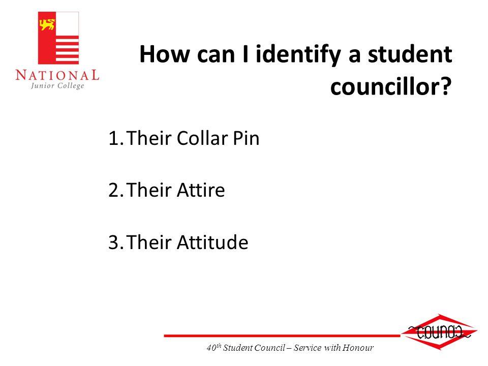 How can I identify a student councillor 1.Their Collar Pin 2.Their Attire 3.Their Attitude