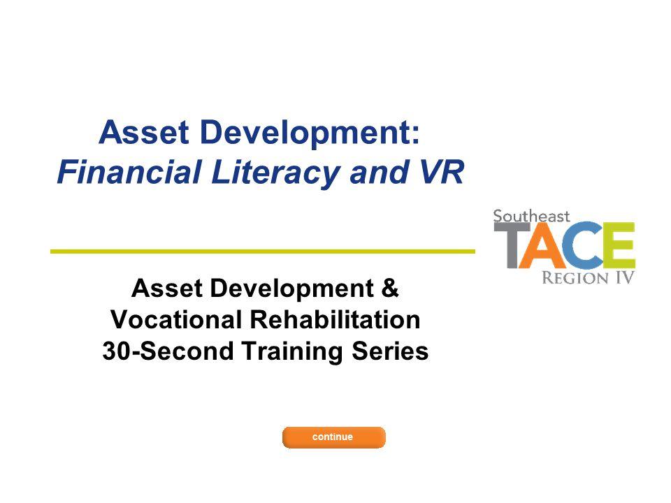Asset Development: Financial Literacy and VR Asset Development & Vocational Rehabilitation 30-Second Training Series