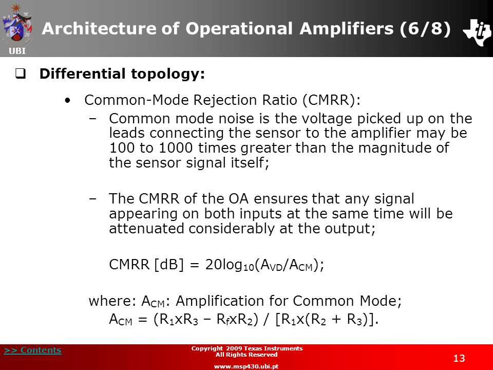 UBI >> Contents 13 Copyright 2009 Texas Instruments All Rights Reserved www.msp430.ubi.pt Architecture of Operational Amplifiers (6/8) Differential to