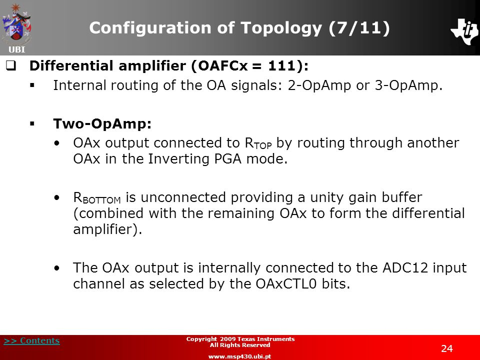 UBI >> Contents 24 Copyright 2009 Texas Instruments All Rights Reserved www.msp430.ubi.pt Differential amplifier (OAFCx = 111): Internal routing of th