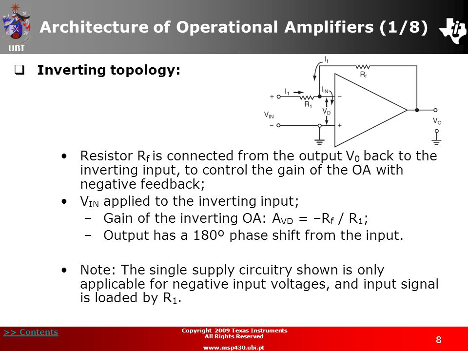 UBI >> Contents 19 Copyright 2009 Texas Instruments All Rights Reserved www.msp430.ubi.pt Configuration of Topology (2/11) General-purpose op-amp (OAFCx = 000): Closed loop configuration; Connection from output to inverting input; Requires external resistors; OAxCTL0 bits define the signal routing; OAx inputs are selected with the OAPx and OANx bits; OAx output is internally connected to the ADC12 input.