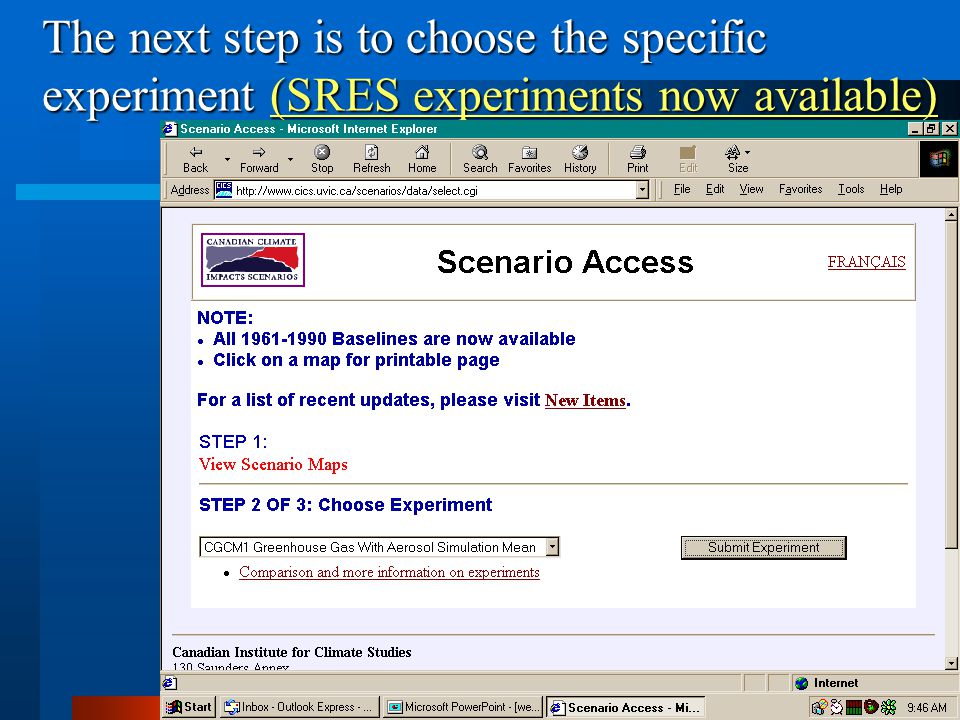 The next step is to choose the specific experiment (SRES experiments now available)