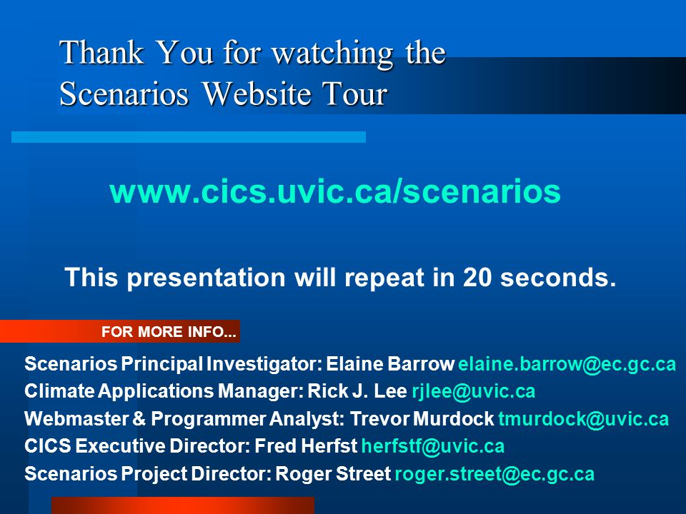 Thank You for watching the Scenarios Website Tour www.cics.uvic.ca/scenarios This presentation will repeat in 20 seconds.