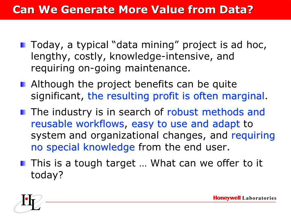 Can We Generate More Value from Data.