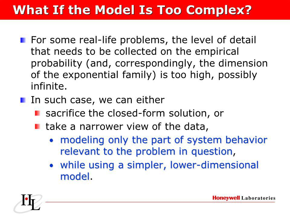 What If the Model Is Too Complex? For some real-life problems, the level of detail that needs to be collected on the empirical probability (and, corre