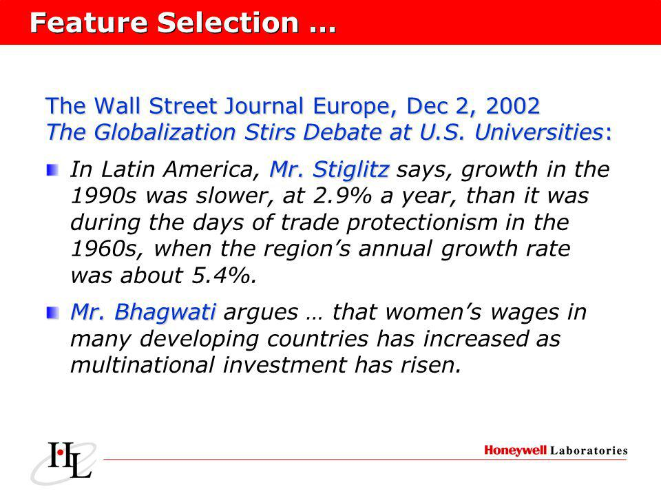 Feature Selection … The Wall Street Journal Europe, Dec 2, 2002 The Globalization Stirs Debate at U.S.