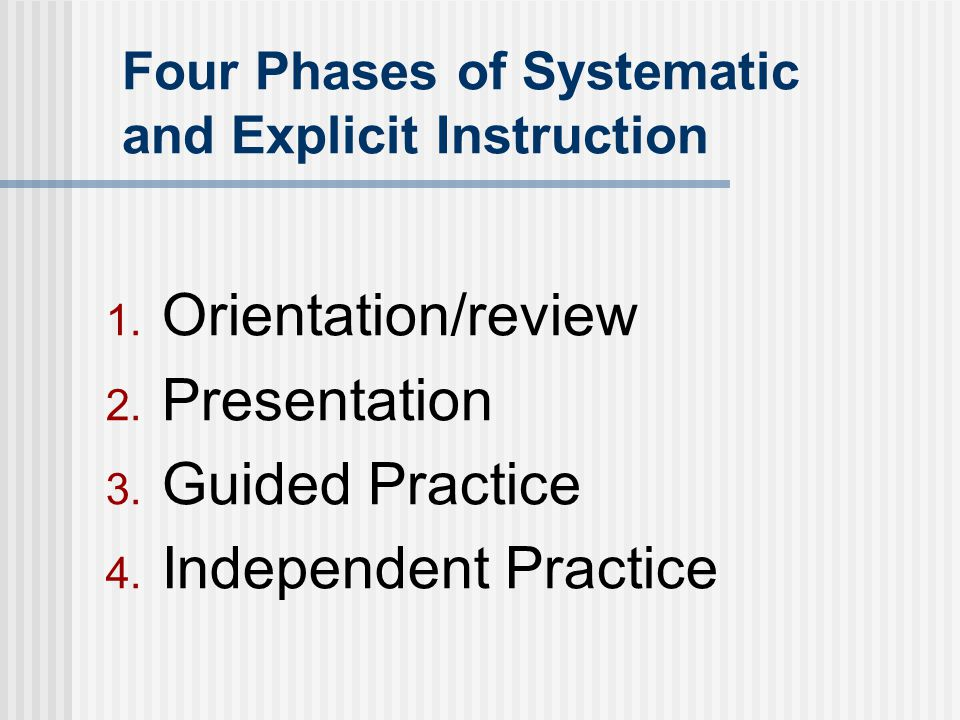 Four Phases of Systematic and Explicit Instruction 1.