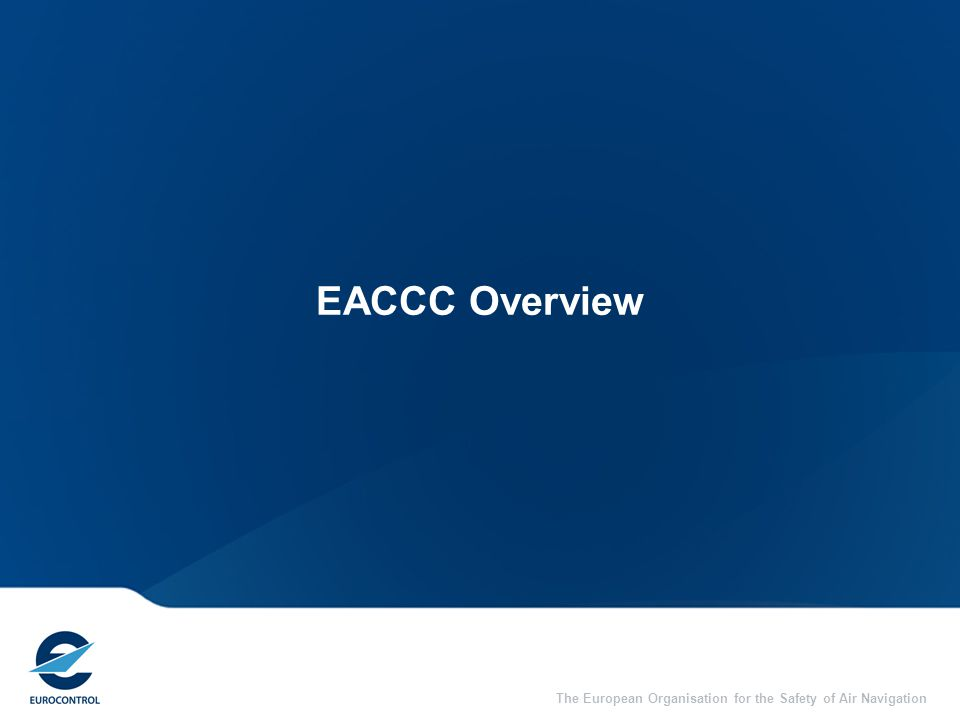 The European Organisation for the Safety of Air Navigation EACCC Overview