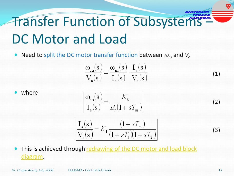 Transfer Function of Subsystems – DC Motor and Load Need to split the DC motor transfer function between m and V a (1) where (2) (3) This is achieved