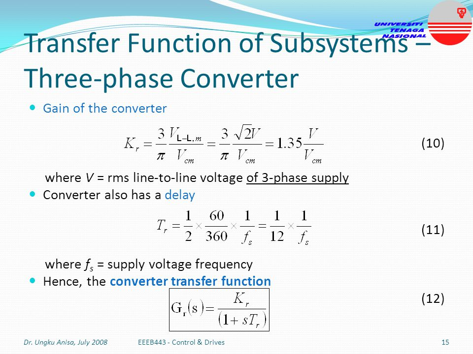 Transfer Function of Subsystems – Three-phase Converter Gain of the converter (10) where V = rms line-to-line voltage of 3-phase supply Converter also