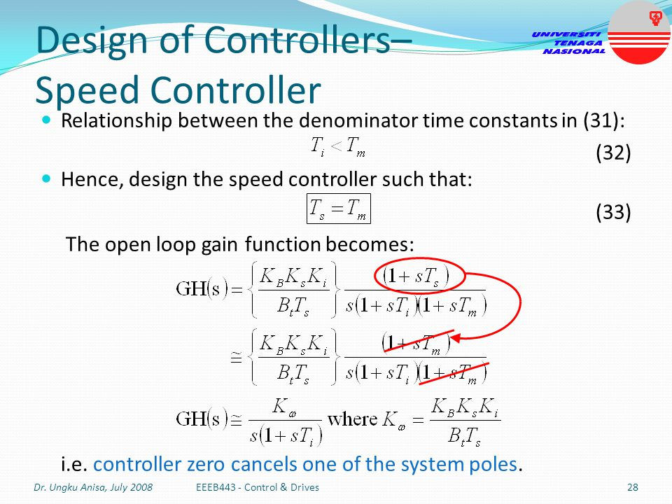 Design of Controllers– Speed Controller Relationship between the denominator time constants in (31): (32) Hence, design the speed controller such that