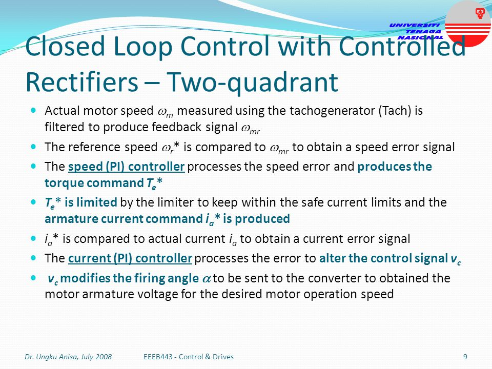 Closed Loop Control with Controlled Rectifiers – Two-quadrant Actual motor speed m measured using the tachogenerator (Tach) is filtered to produce fee