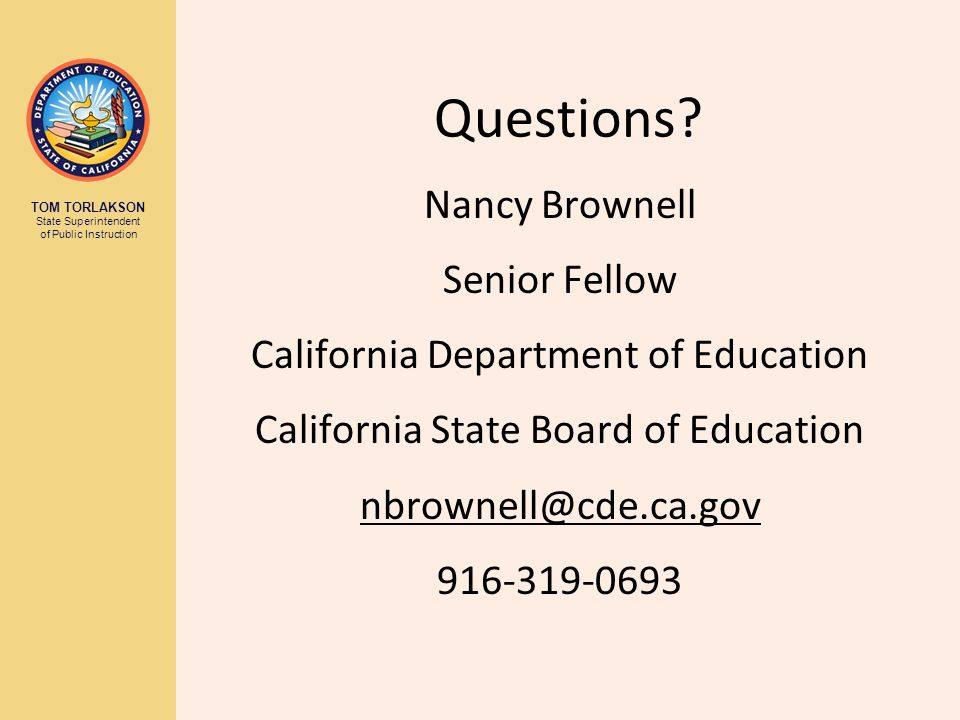 TOM TORLAKSON State Superintendent of Public Instruction Questions.
